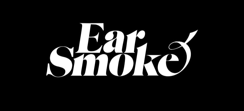 Ear Smoke
