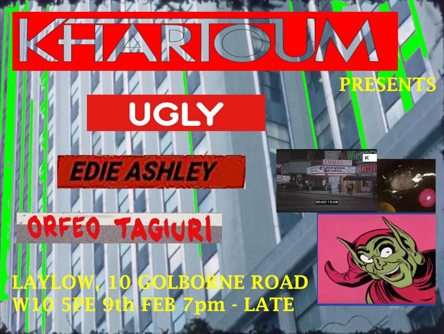 Khartoum w/ Ugly, Edie Ashley, Orfeo Tagiuri