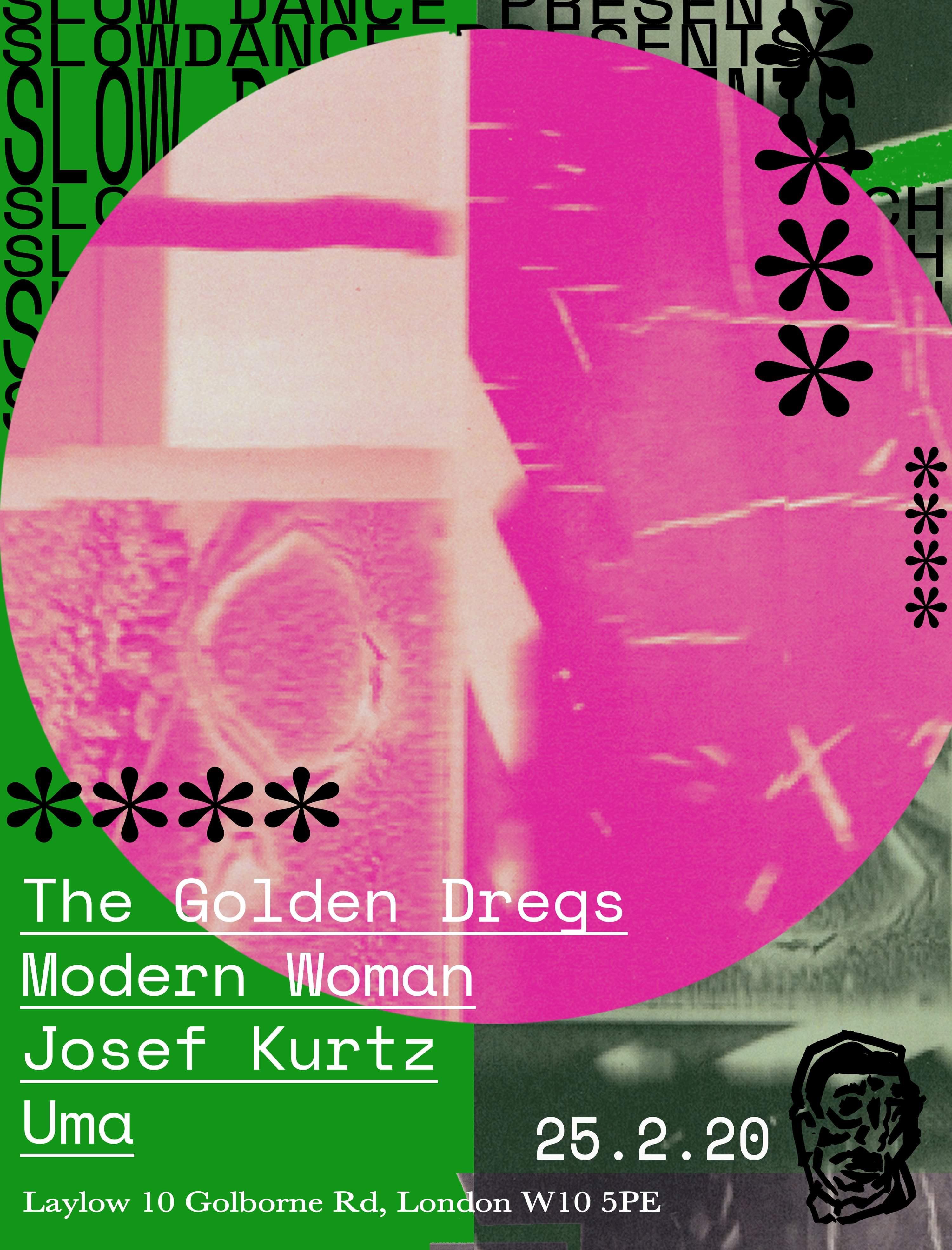 Slowdance w/ The Golden Dregs, Josef Kurtz, Modern Woman, Uma