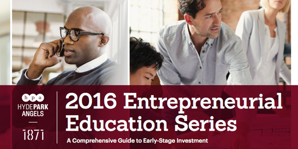 Hyde Park Angels & 1871 Entrepreneurial Education Series: Attract World-Class Advisors, Board Members, and Investors