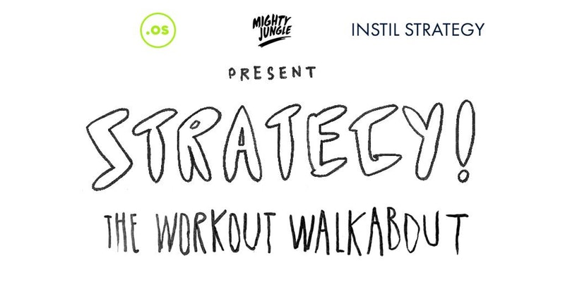 Strategy! The Workout Walkabout (Don't Stop The Bodyrock)