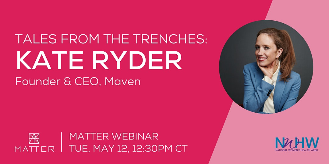 Tales from the Trenches: Kate Ryder, CEO and Founder, Maven