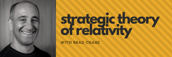 Strategic Theory of Relativity with Brad Chase