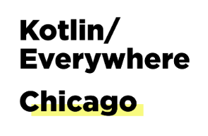 Kotlin/Everywhere Chicago