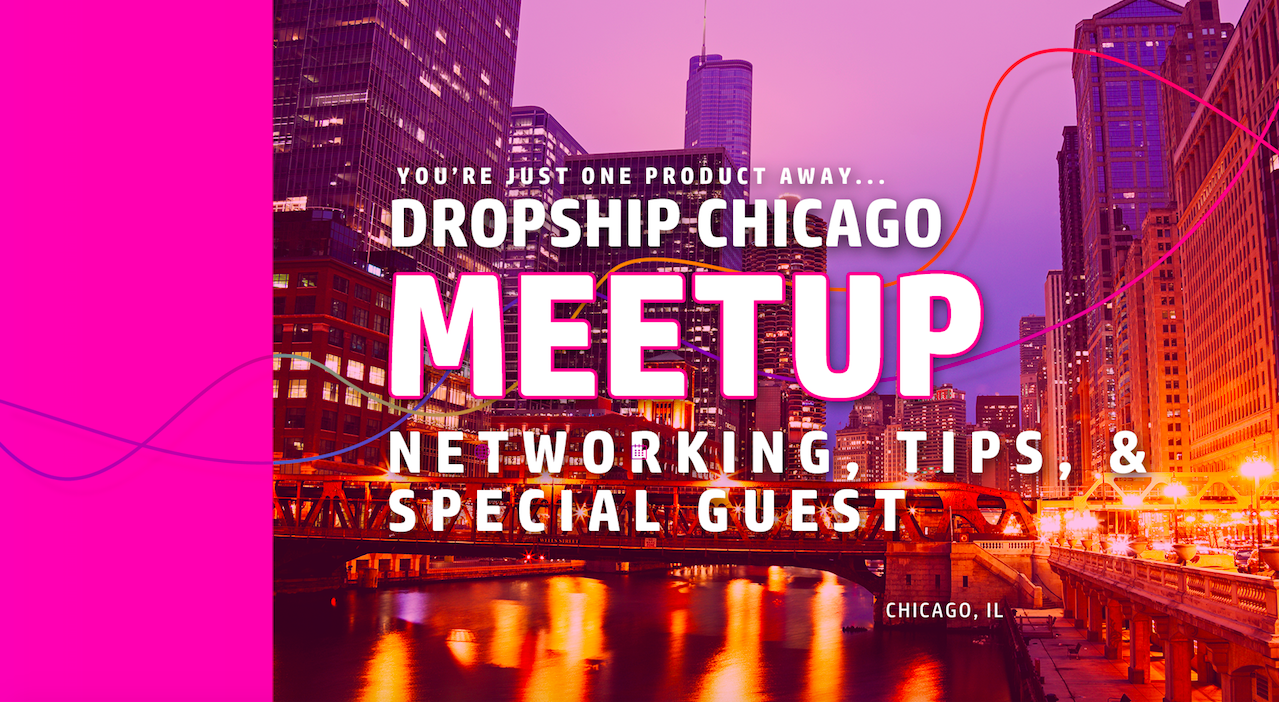 E-Commerce Dropshipping - Dropship Chicago Meetup