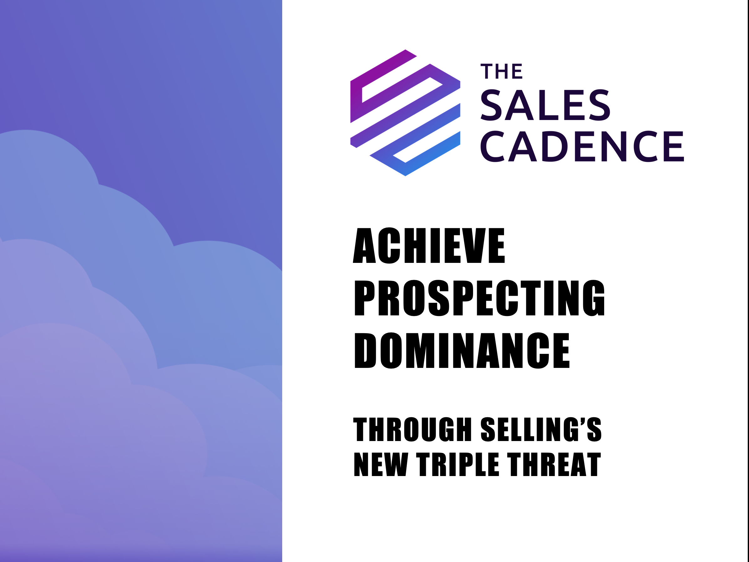 Achieve Prospecting Dominance through Selling's New Triple Threat