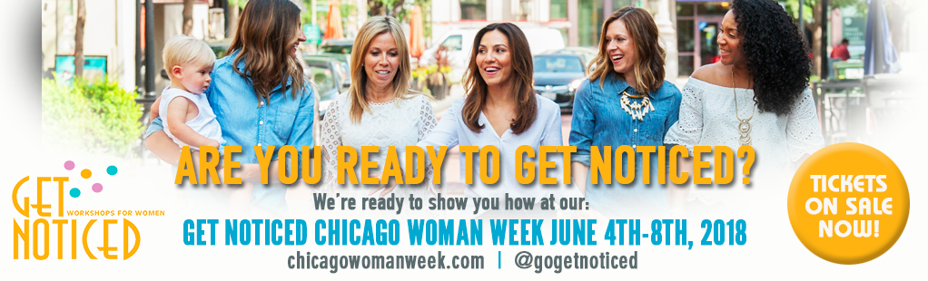 GET NOTICED Chicago Woman Week: LATINA EDITION