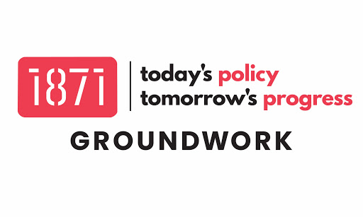 1871 Policy Forum in Partnership with Groundwork: Financial Forecasting & Tax Reform