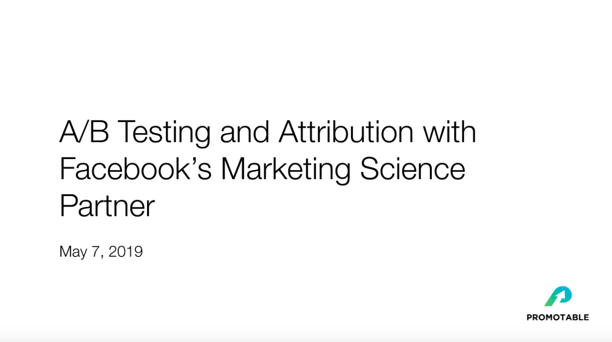 A/B Testing and Attribution with Facebook's Marketing Science Partner