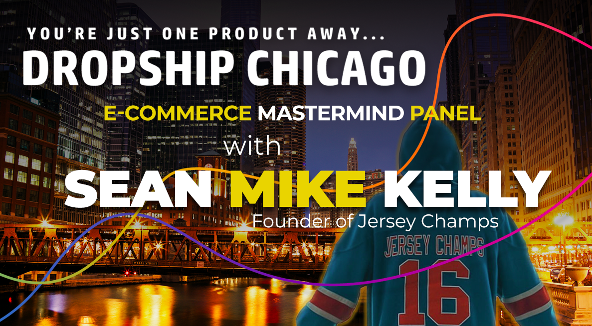 E-commerce Mastermind Panel with Sean Mike Kelly & Million Dollar Ecom Pros