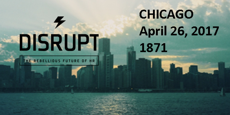 DisruptHR Chicago Spring 2017