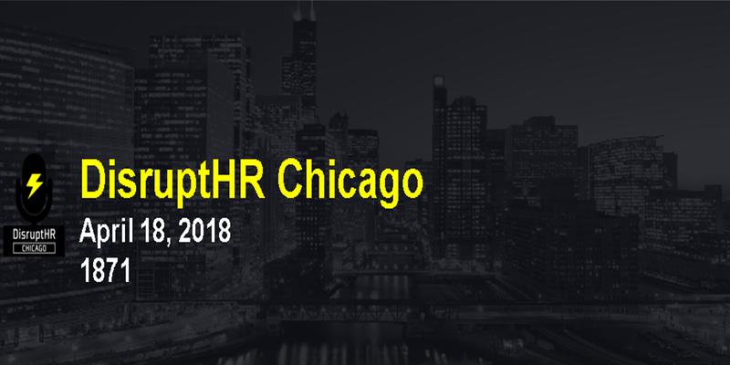 DisruptHR Chicago Spring 2018