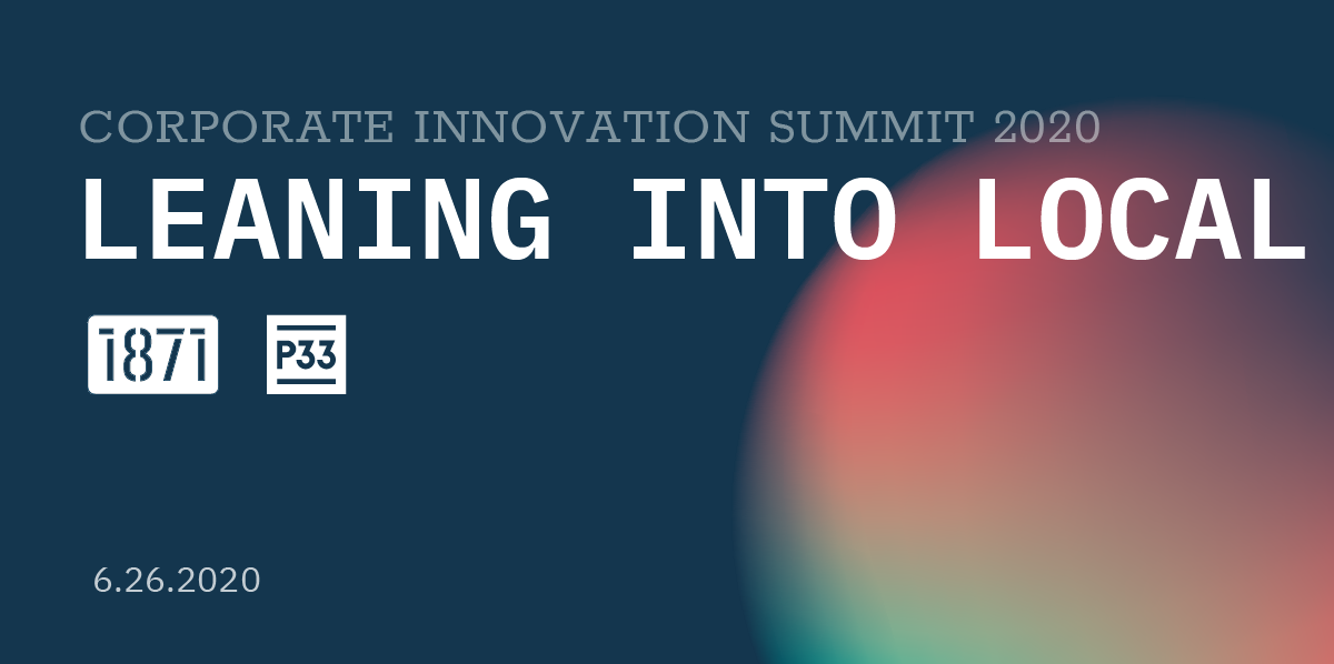 1871 Corporate Innovation Summit Co-Hosted with P33