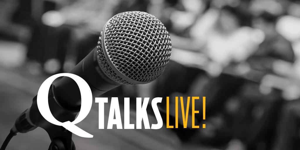 Q Talks: Live!
