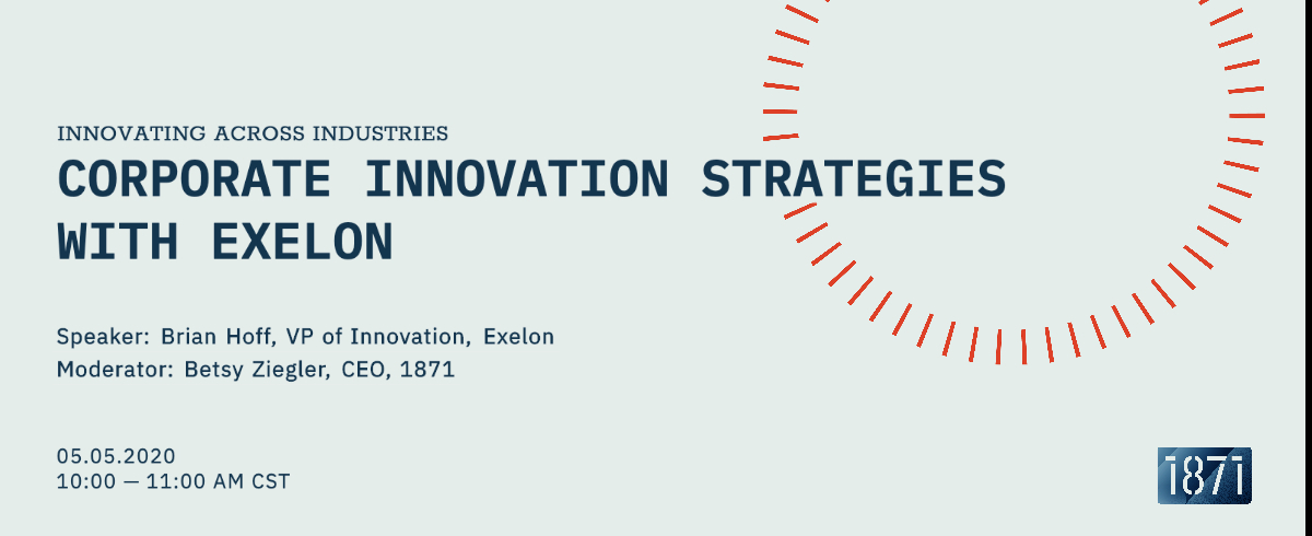 [VIRTUAL] A Look Inside Corporate Innovation Strategies with Exelon