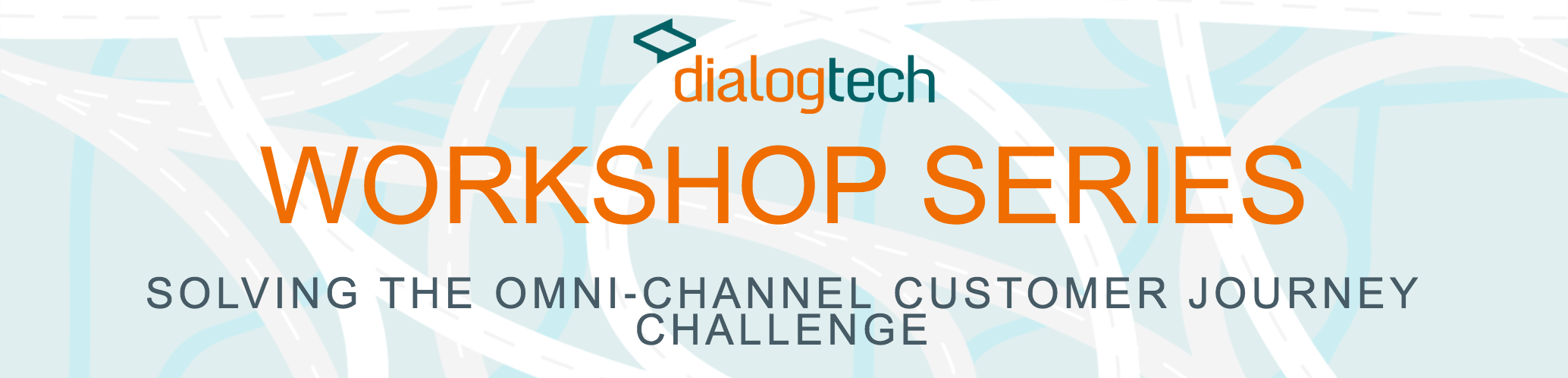 DialogTech Workshop: Solving the Omni-Channel Customer Journey Challenge