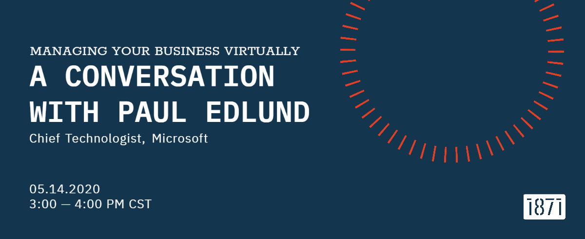 [VIRTUAL] Managing Your Business Virtually: A Conversation with Paul Edlund, Microsoft