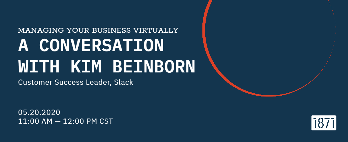 [VIRTUAL] Managing Your Business Virtually: A Conversation with Kim Beinborn, Slack