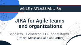 Agile + Jira for teams (Scrum, Kanban) and organizations (SAFe)