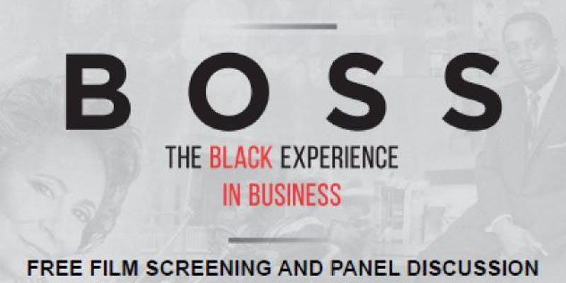 BWISE Presents: Screening and Panel Discussion of BOSS: The Black Experience in Business