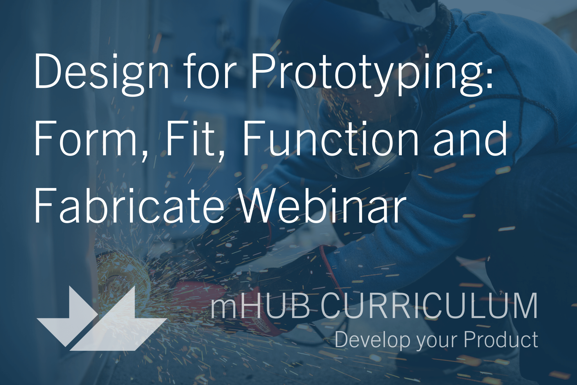 Design for Prototyping: Form, Fit, Function and Fabricate Webinar
