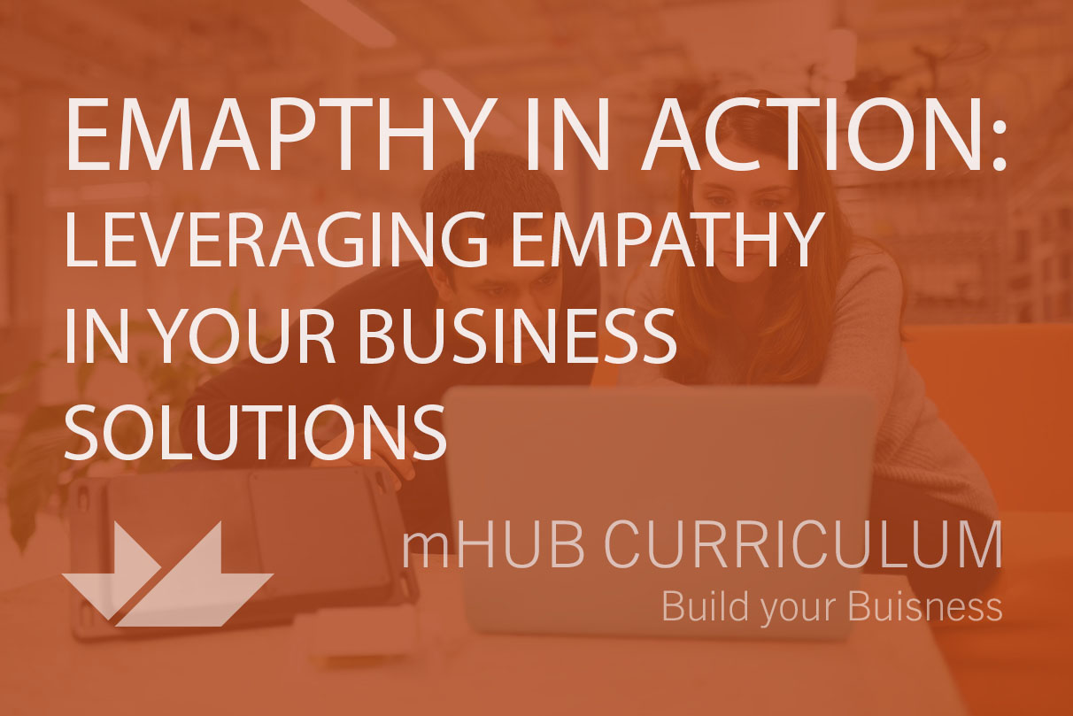 Empathy in Action: Leveraging Empathy in your Business Solutions