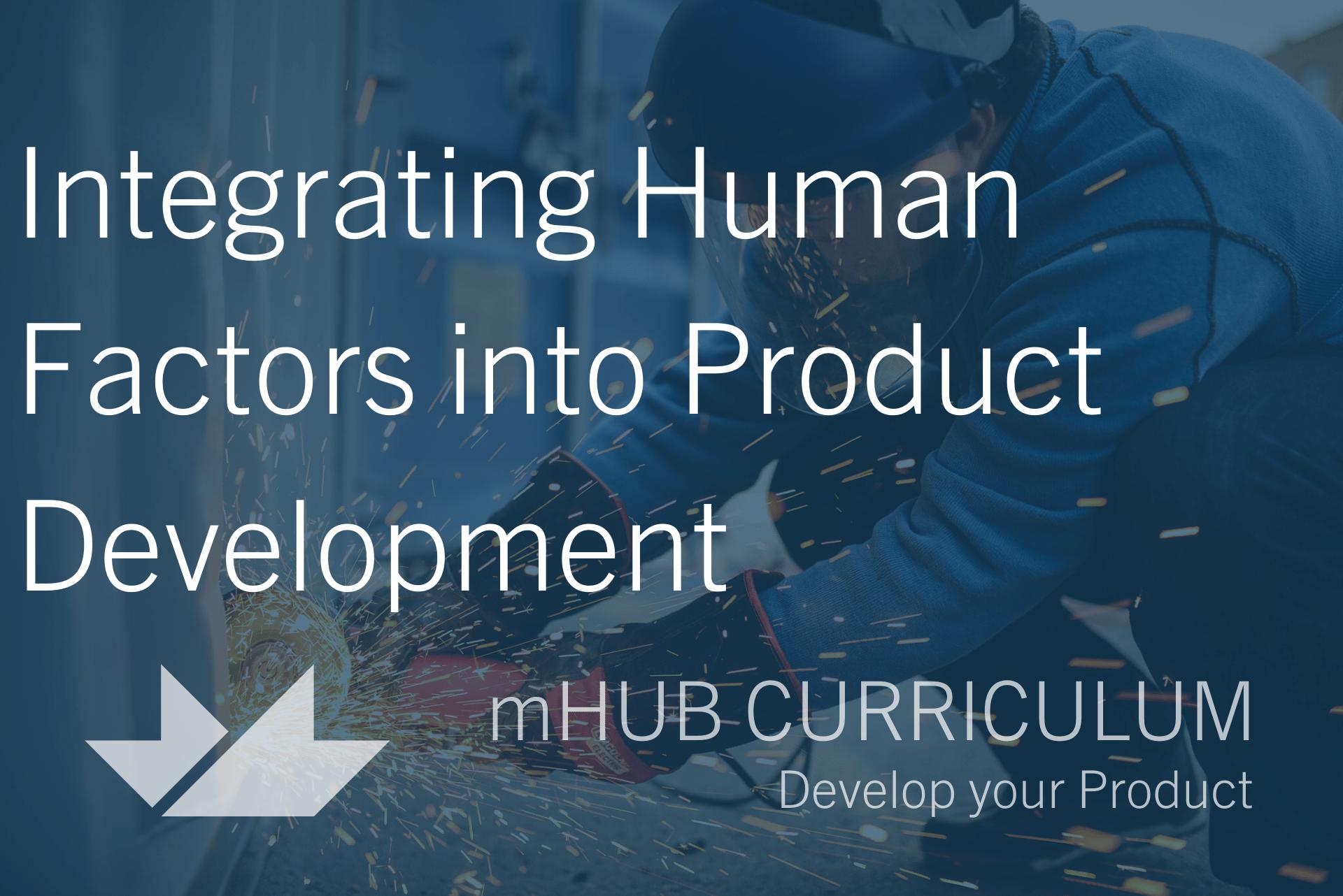 Integrating Human Factors into Product Development