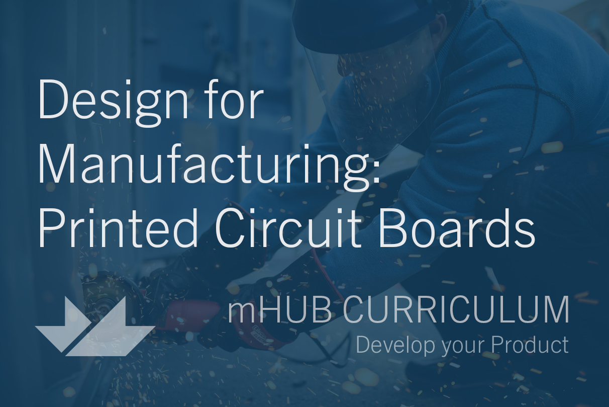 Design for Manufacturing: Printed Circuit Boards