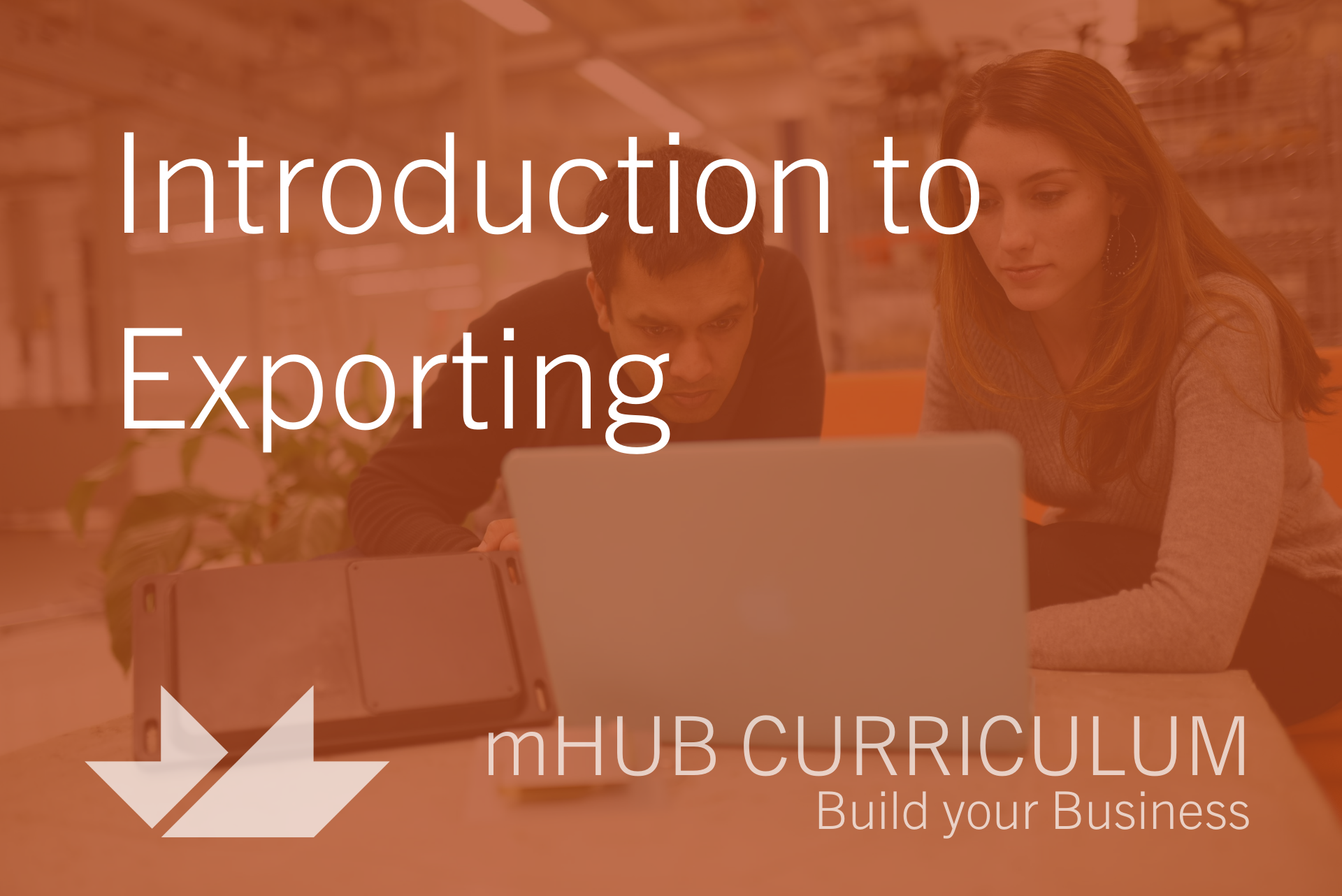 Why Go International? Why Export? Why Now?: Introduction to Exporting