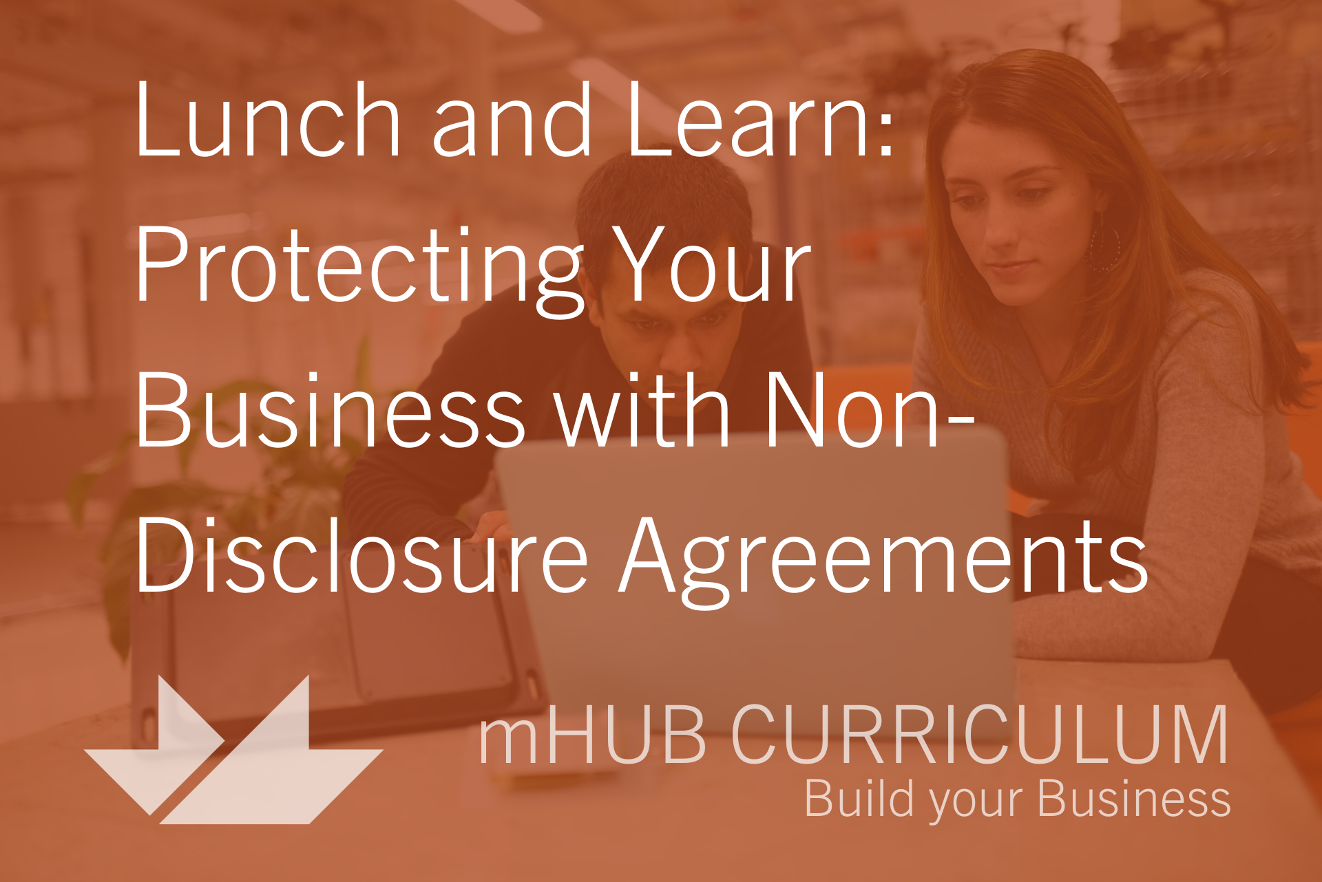 Lunch and Learn: Protecting Your Business with Non-Disclosure Agreements