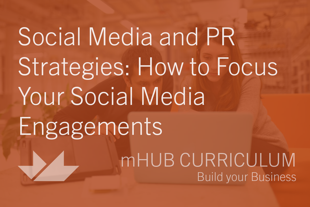 Social Media and PR Strategies: How to Focus Your Social Media Engagements