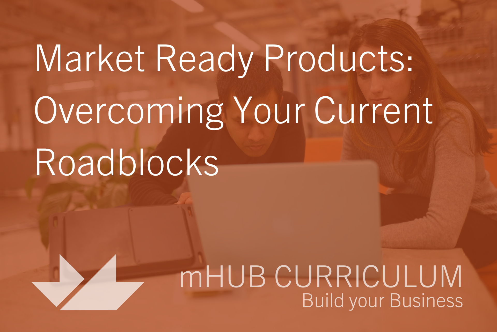 Market Ready Products: Overcoming Your Current Roadblocks
