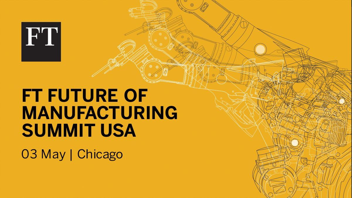 Financial Times Future of Manufacturing Summit USA