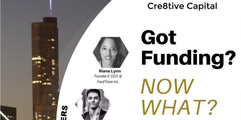 Cre8tive Capital Presents: So You've Received Funding, Now What?