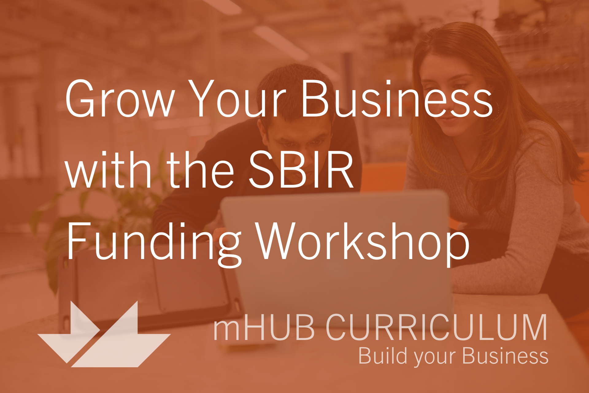 Grow Your Business with the SBIR Funding Workshop