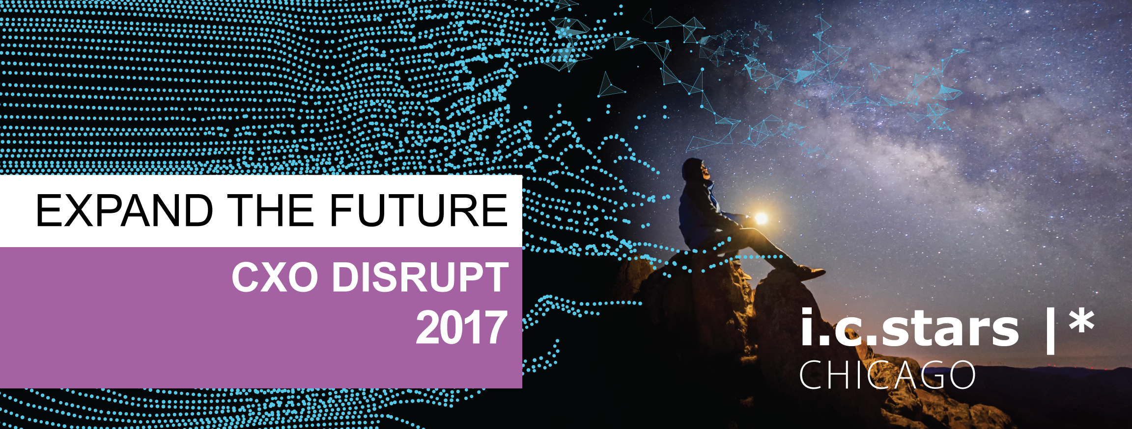 i.c.stars Presents: Expand the Future CXO Disrupt 2017