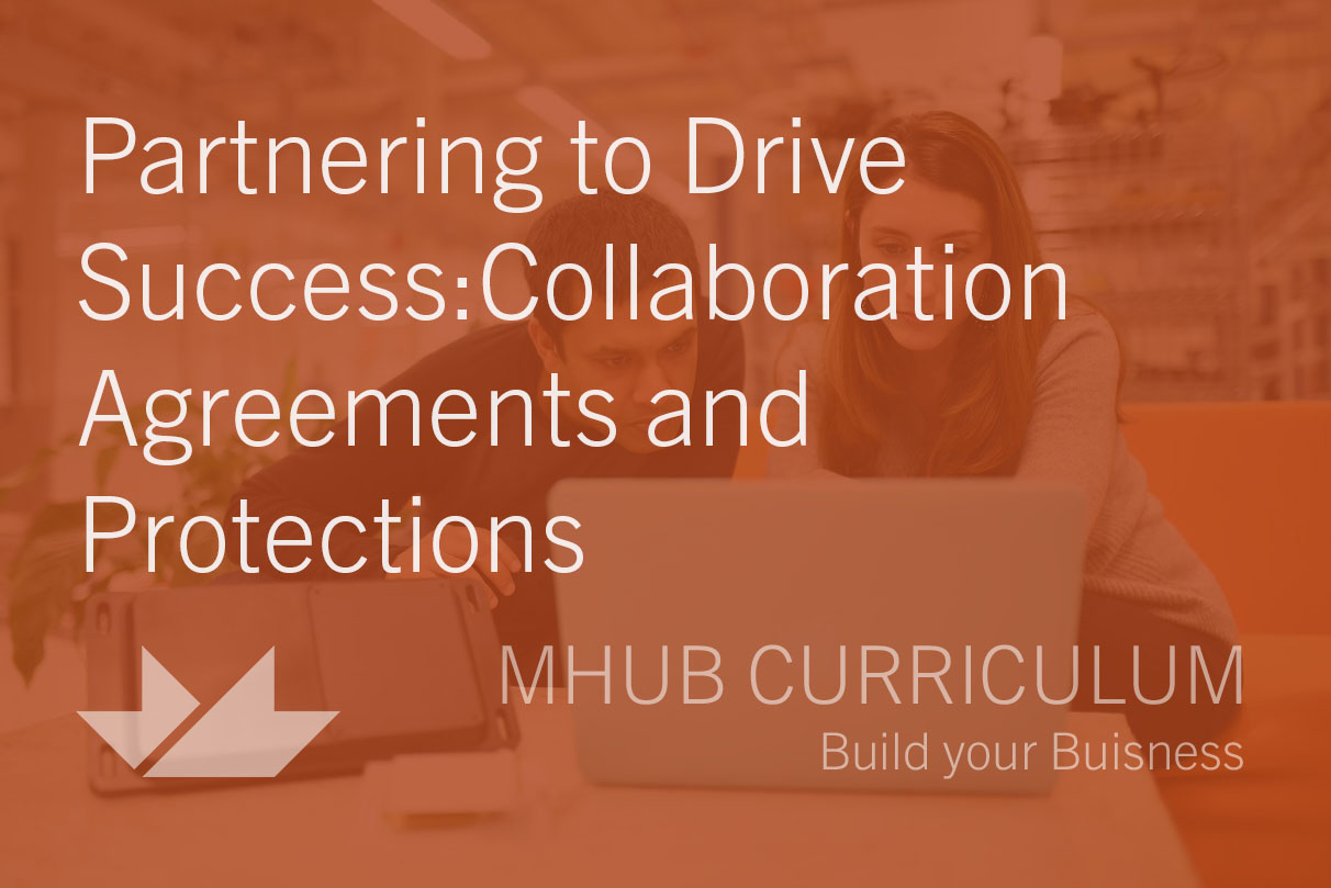 Partnering to Drive Success: Collaboration Agreements and Protections