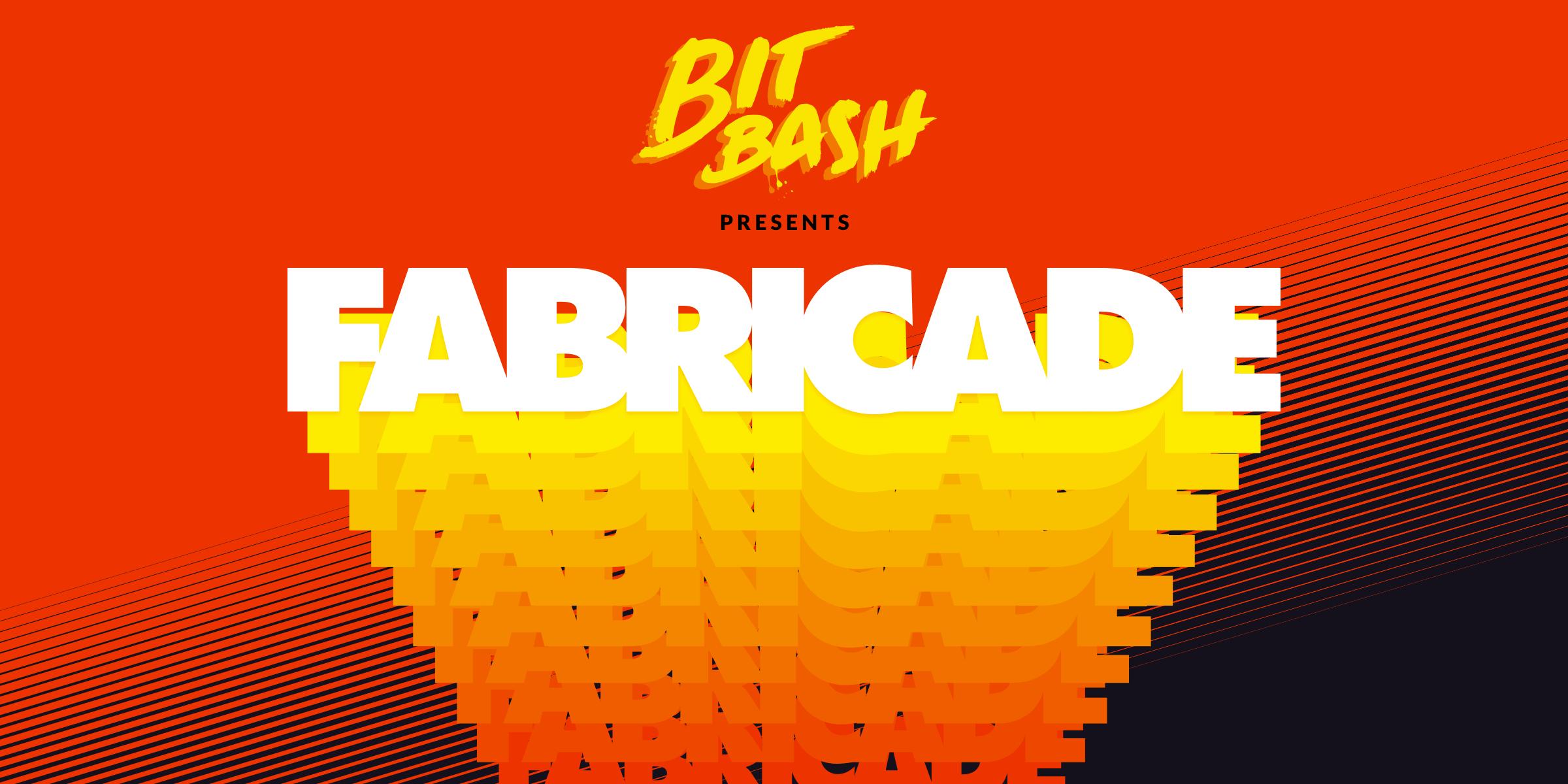 Bit Bash: Fabricade