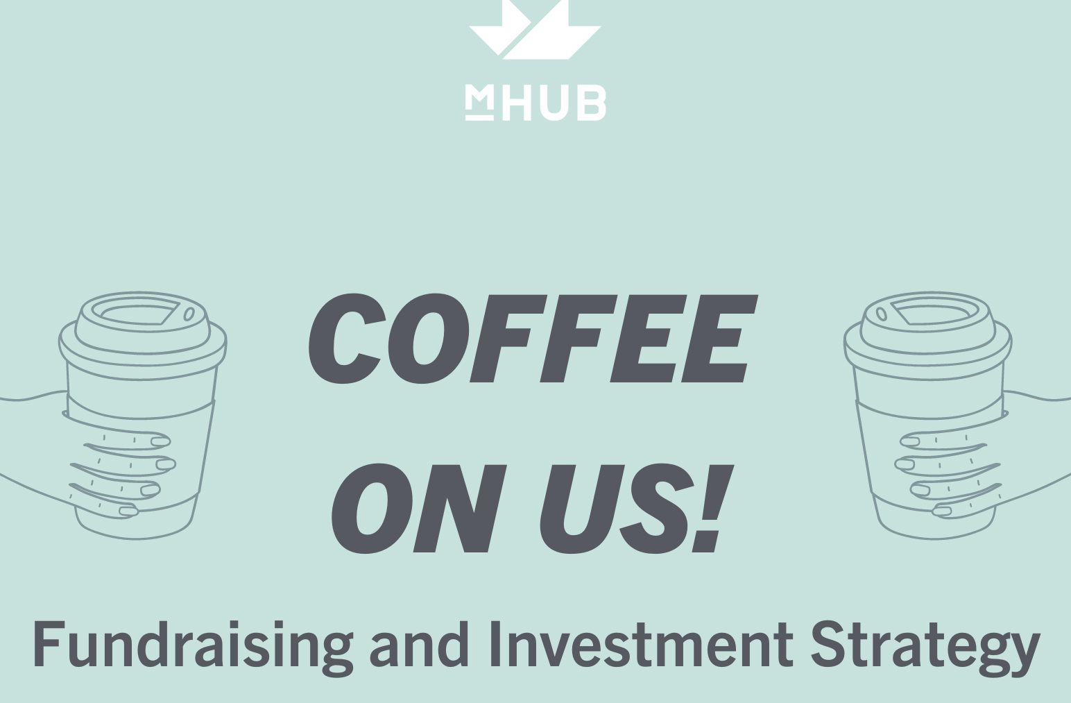 Coffee on Us: Fundraising and Investment Strategy