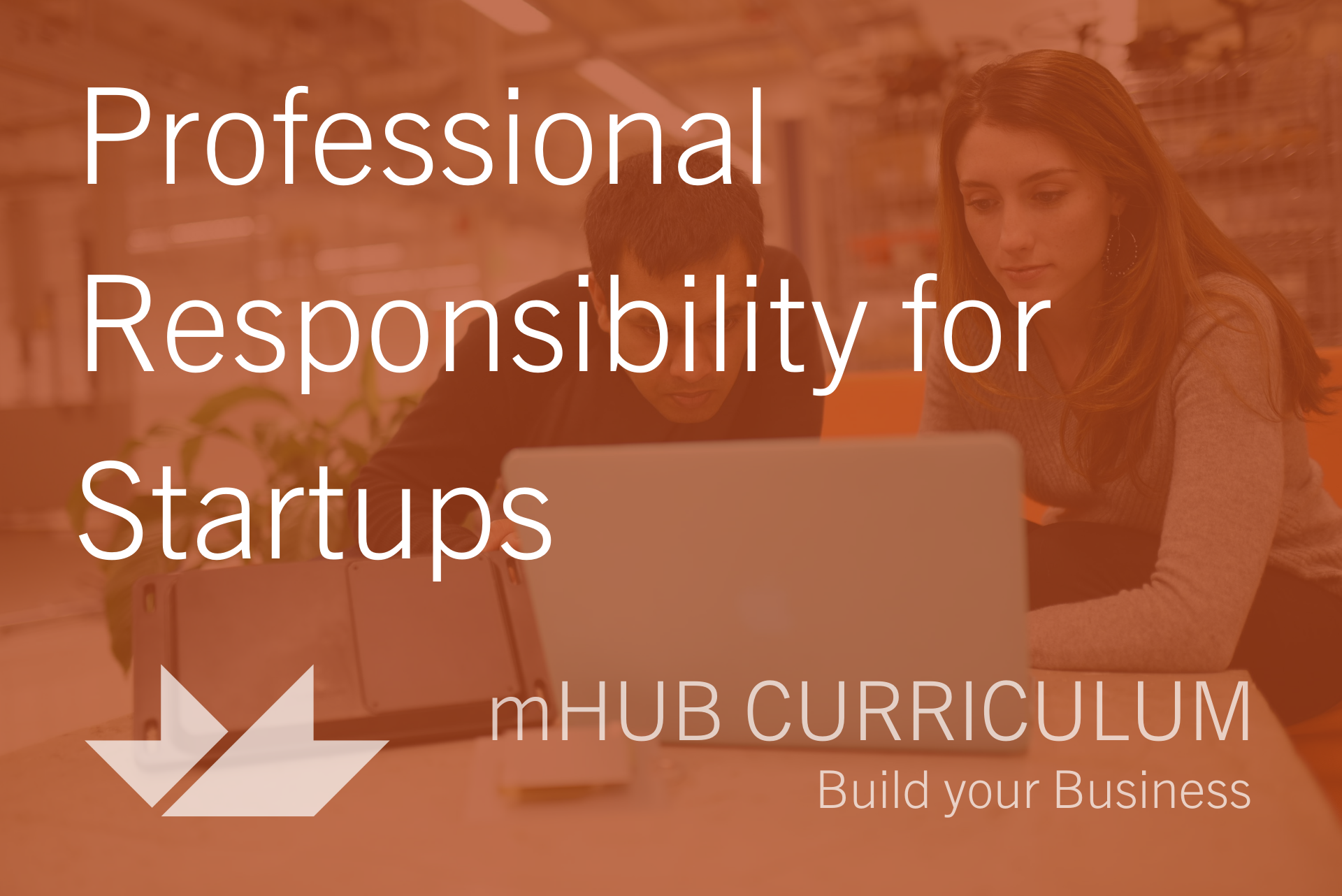 Professional Responsibility for Startups