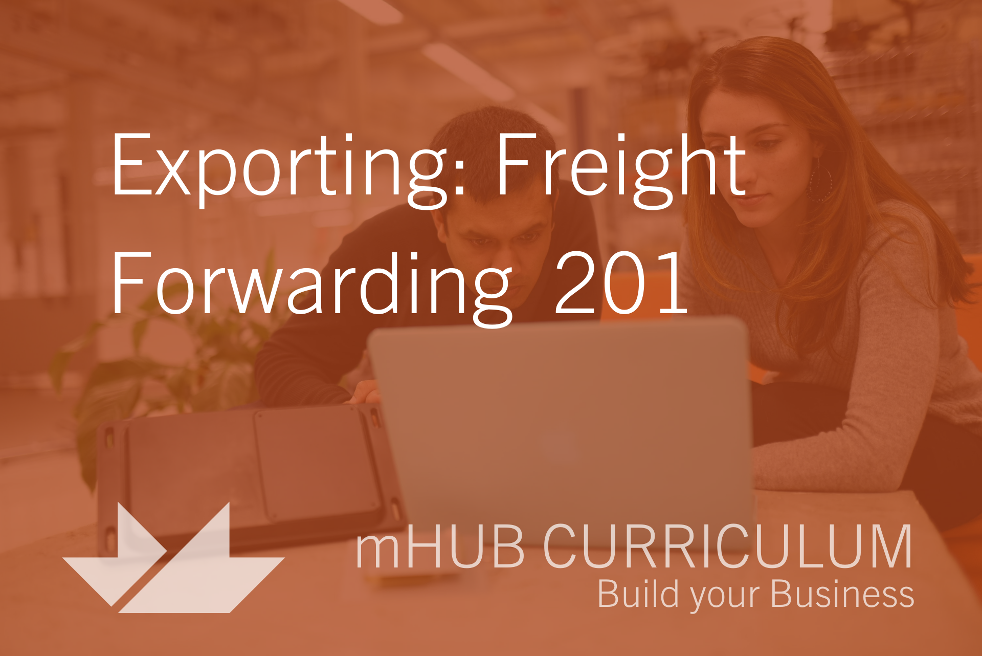 Exporting: Freight Forwarding 201