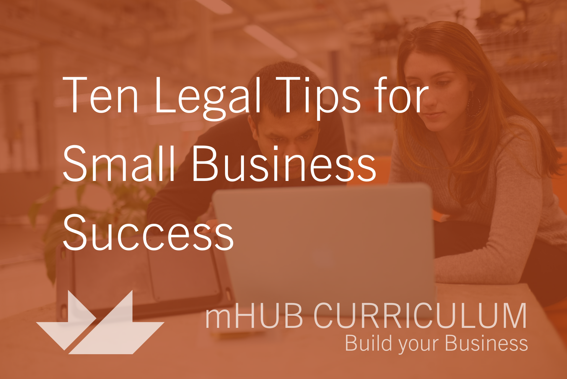 Ten Legal Tips for Small Business Success
