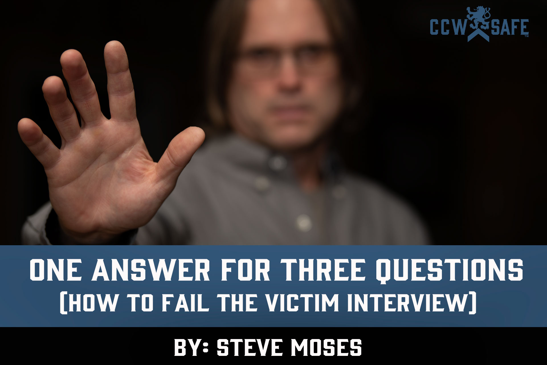 ONE ANSWER FOR THREE QUESTIONS (HOW TO FAIL THE VICTIM INTERVIEW)