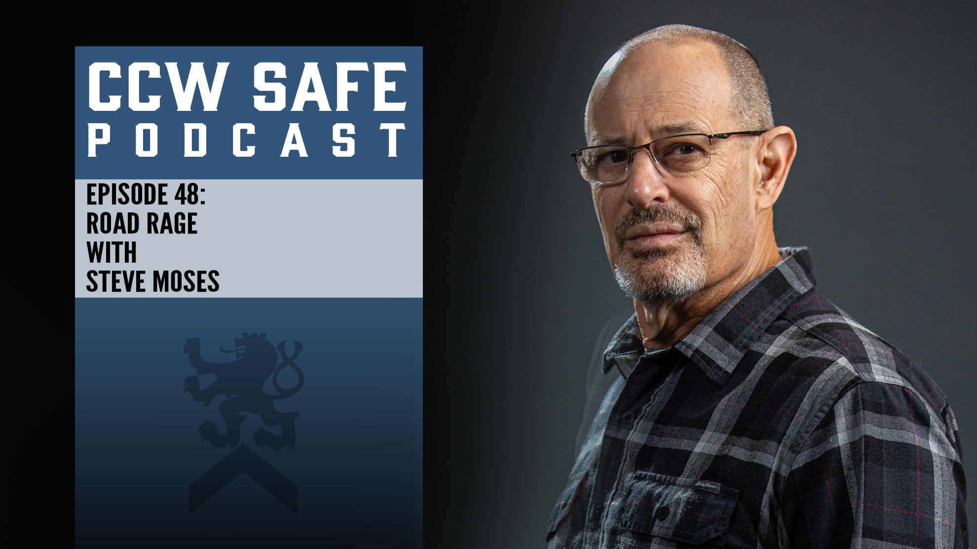 CCW Safe Podcast- Episode 48: Road Rage with Steve Moses