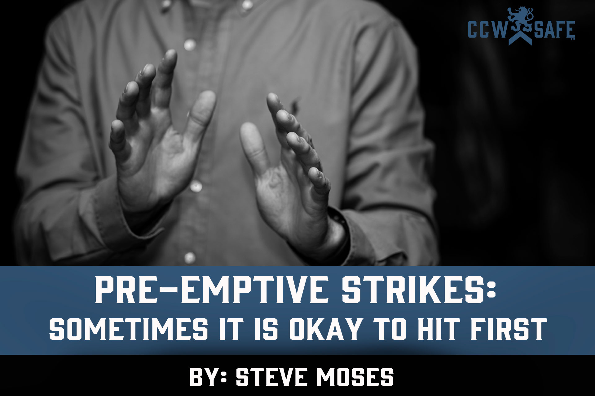 PRE-EMPTIVE STRIKES: SOMETIMES IT IS OKAY TO HIT FIRST