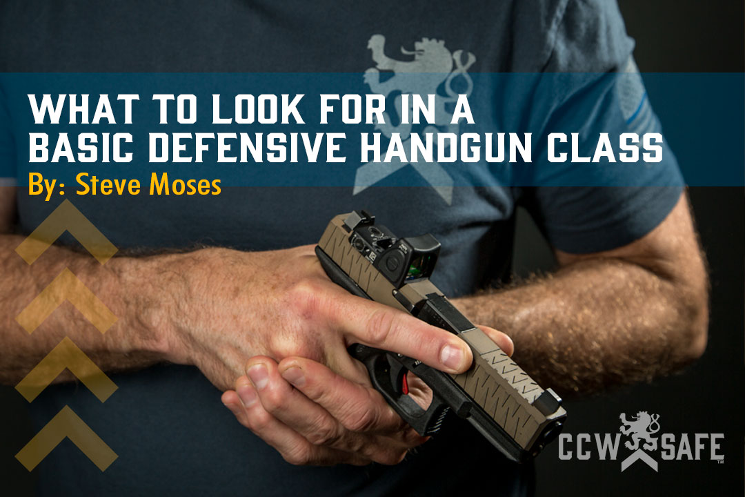 WHAT TO LOOK FOR IN A BASIC DEFENSIVE HANDGUN CLASS