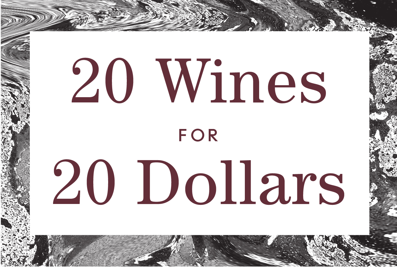 20 Wines for 20 Dollars