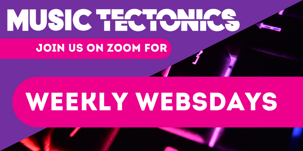 Live Streaming: Music Tectonics Weekly Websday