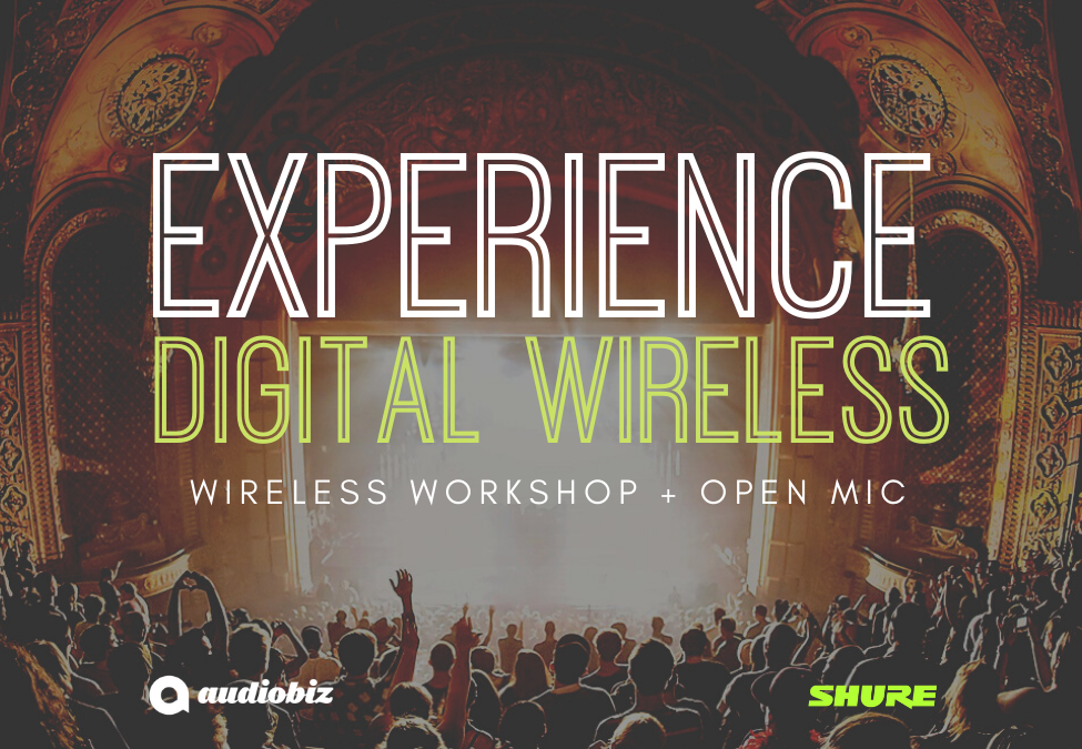 Experience Shure Digital Wireless - Workshop + Open Mic