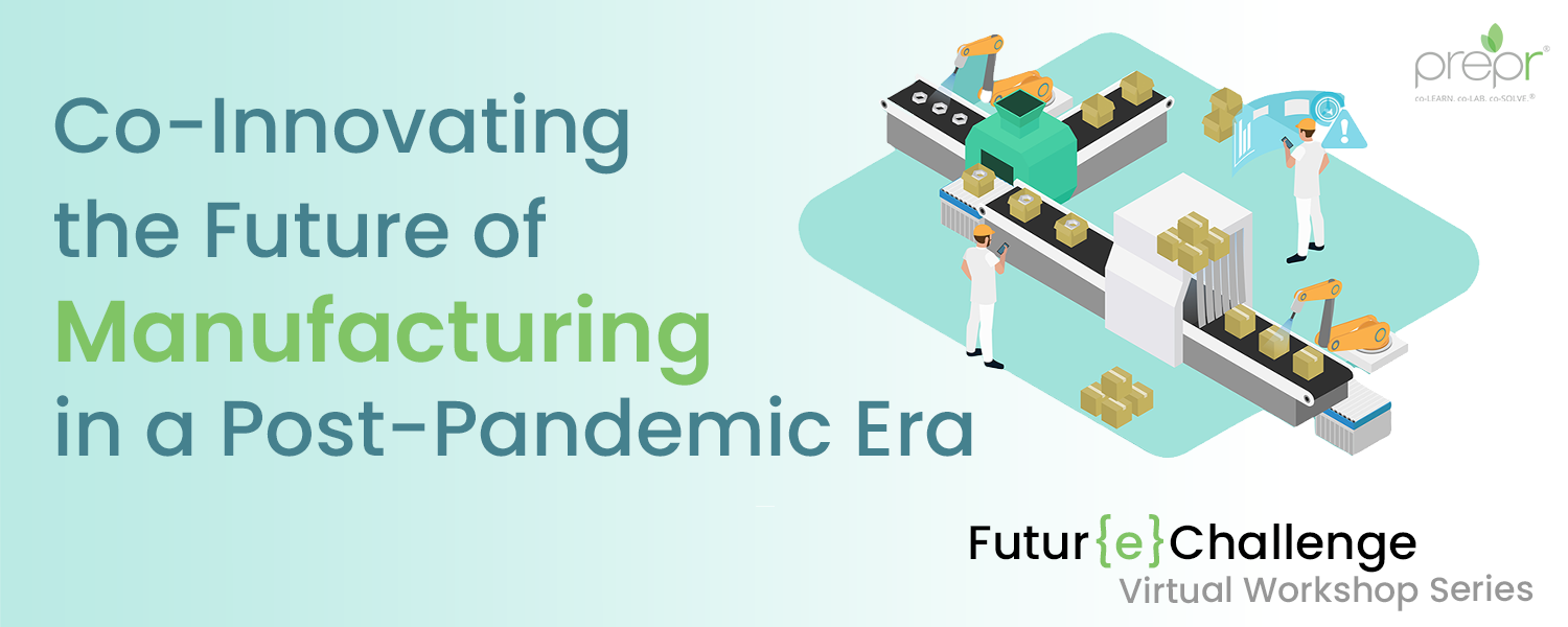 Co-Innovating the Future of Manufacturing in a Post-Pandemic Era